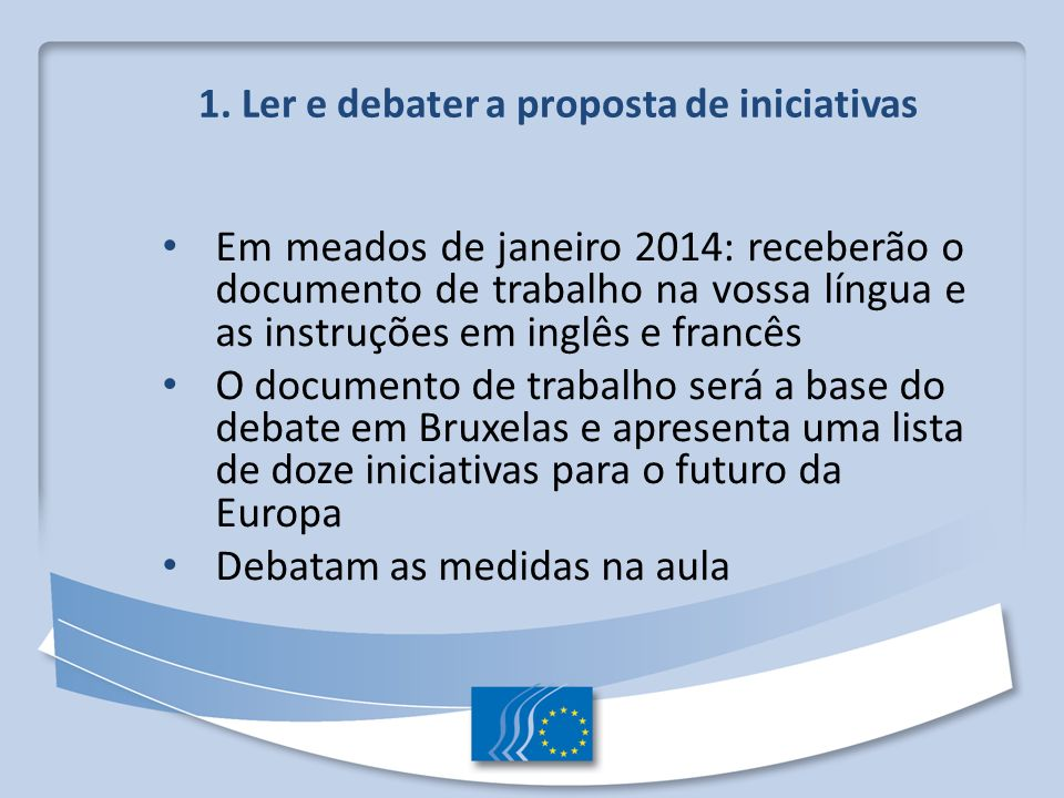 1. Ler e debater a proposta de iniciativas