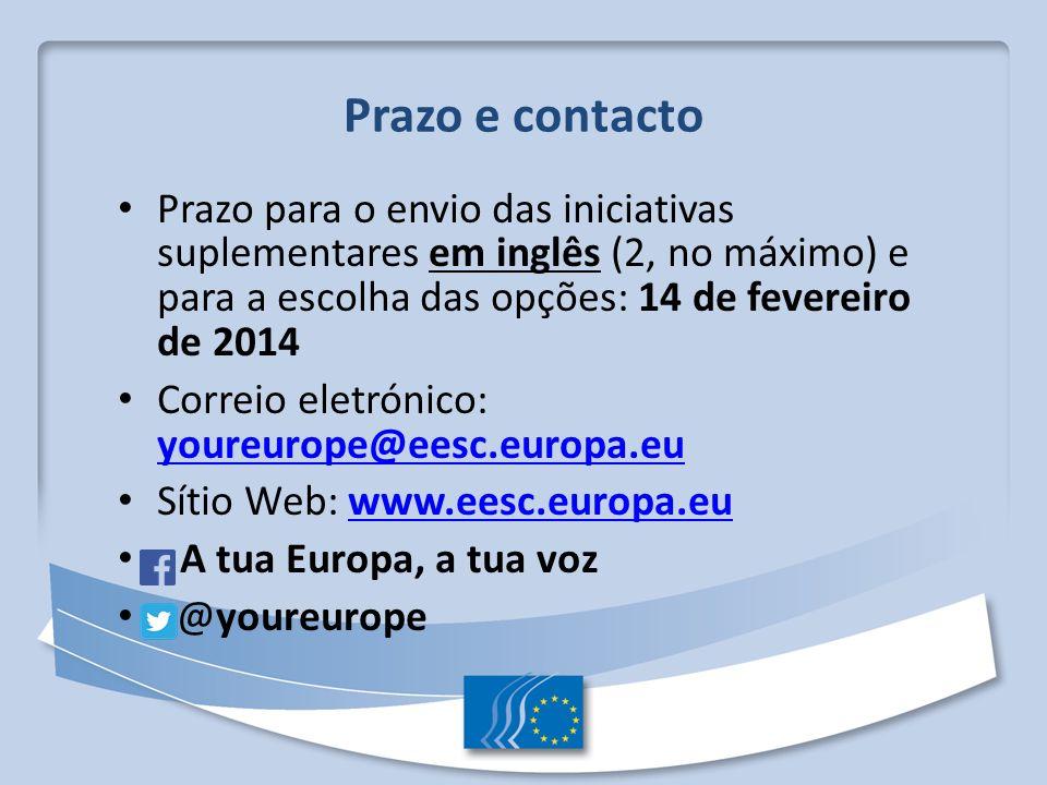 Prazo e contacto Prazo para o envio das iniciativas suplementares em inglês (2, no máximo) e para a escolha das opções: 14 de fevereiro de 2014.