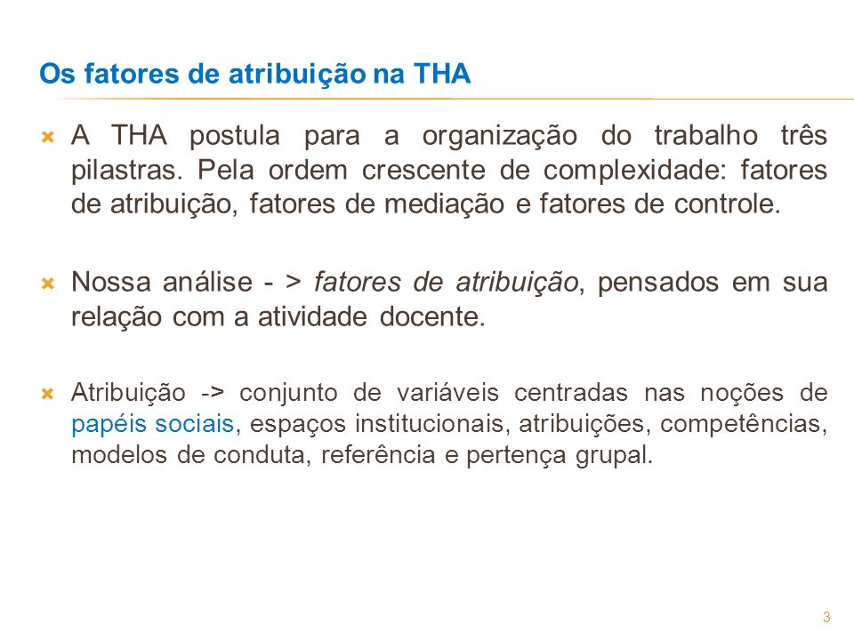Os fatores de atribuição na THA