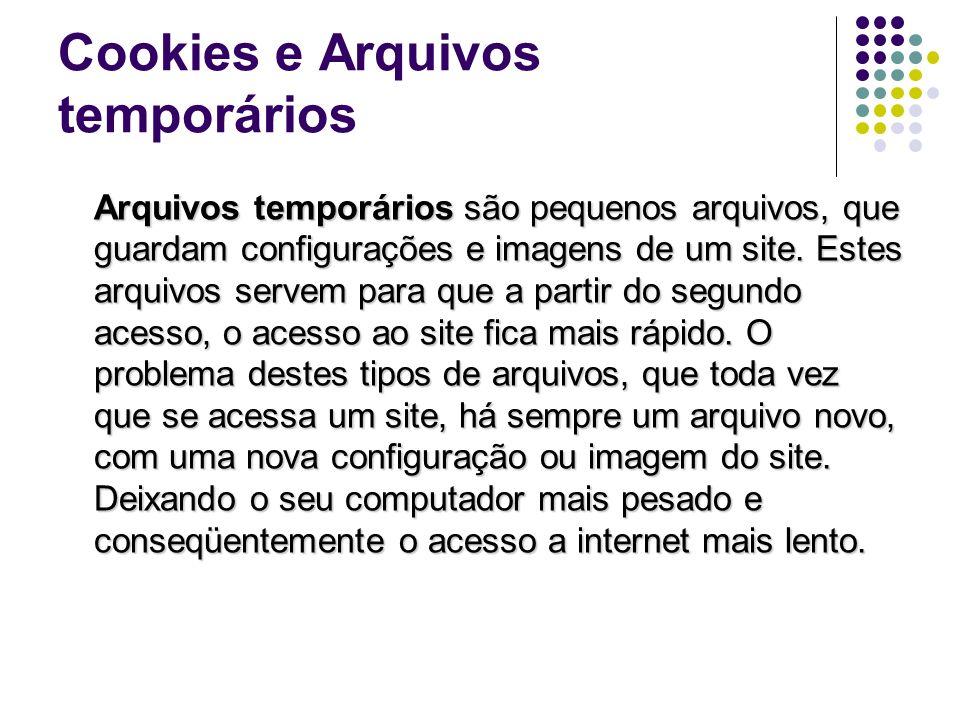 Cookies e Arquivos temporários