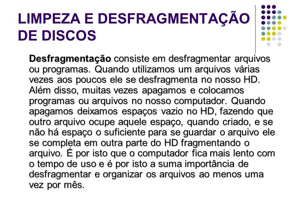 LIMPEZA E DESFRAGMENTAÇÃO DE DISCOS