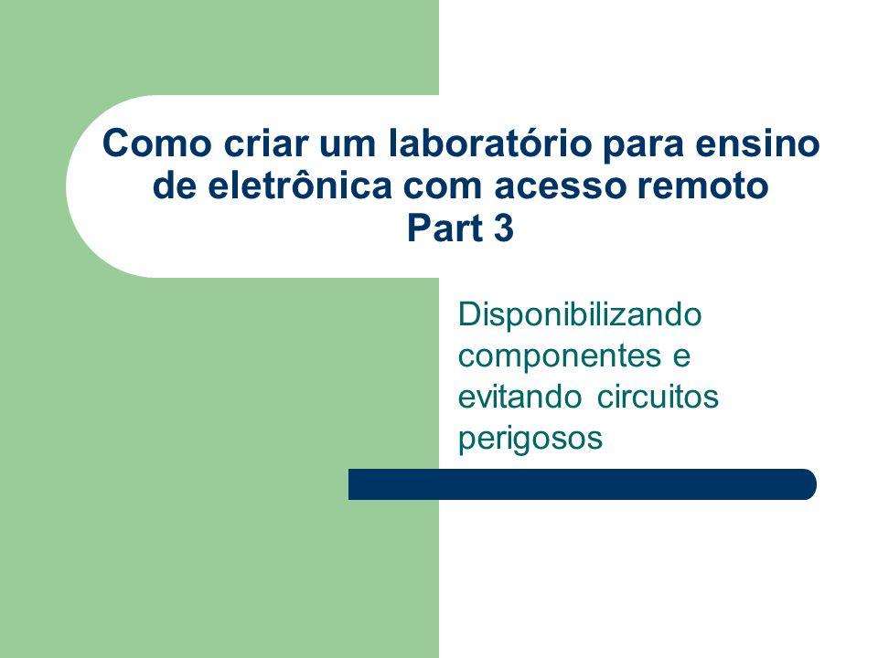 Disponibilizando componentes e evitando circuitos perigosos