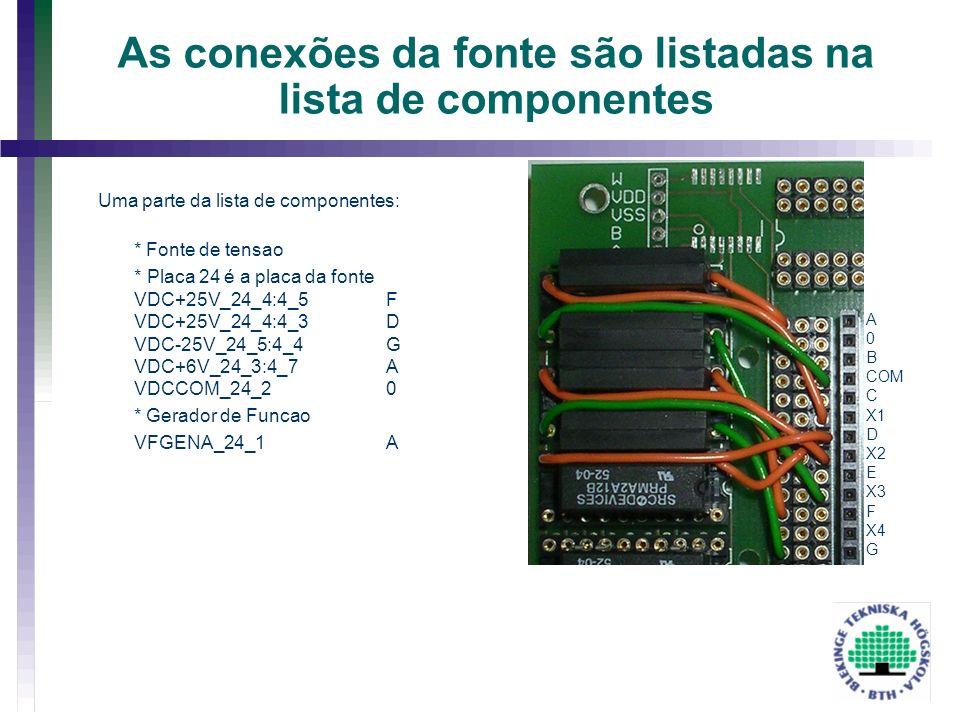 As conexões da fonte são listadas na lista de componentes