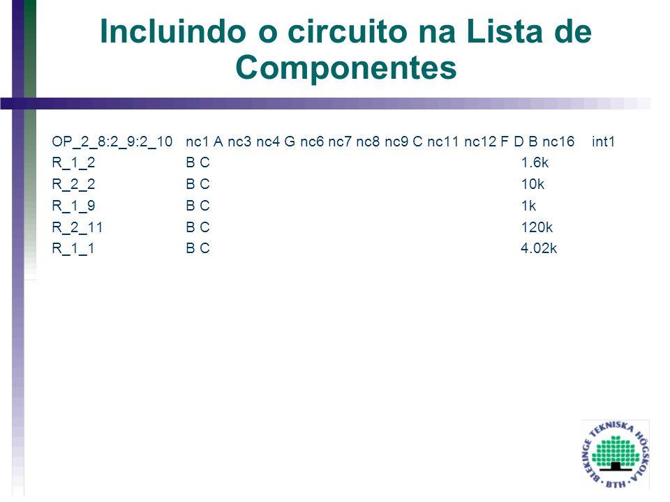 Incluindo o circuito na Lista de Componentes