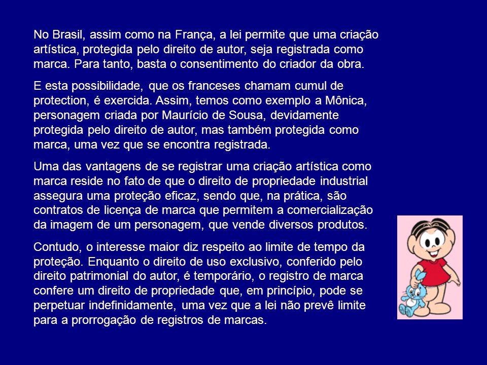 No Brasil, assim como na França, a lei permite que uma criação artística, protegida pelo direito de autor, seja registrada como marca. Para tanto, basta o consentimento do criador da obra.