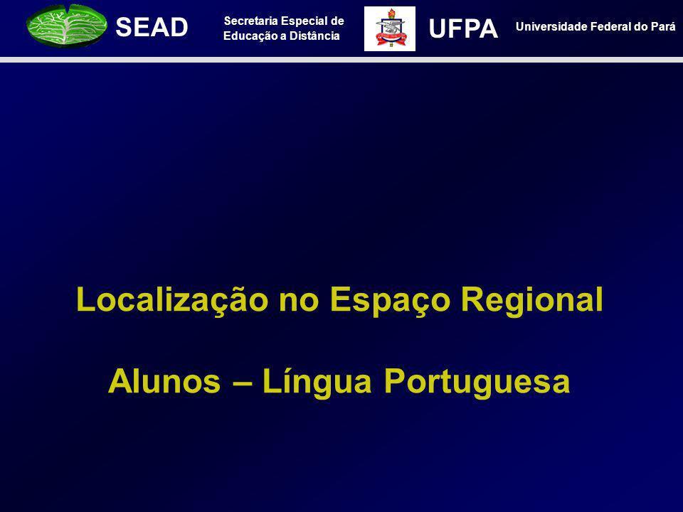 Localização no Espaço Regional Alunos – Língua Portuguesa