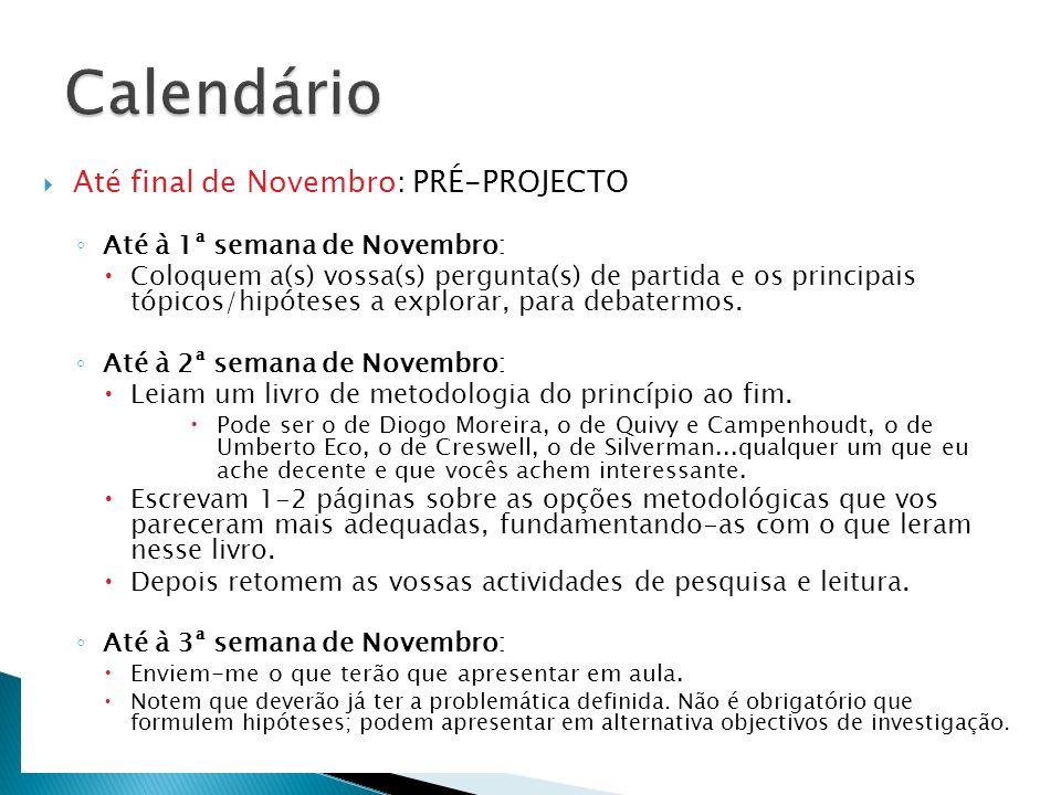 Calendário Até final de Novembro: PRÉ-PROJECTO