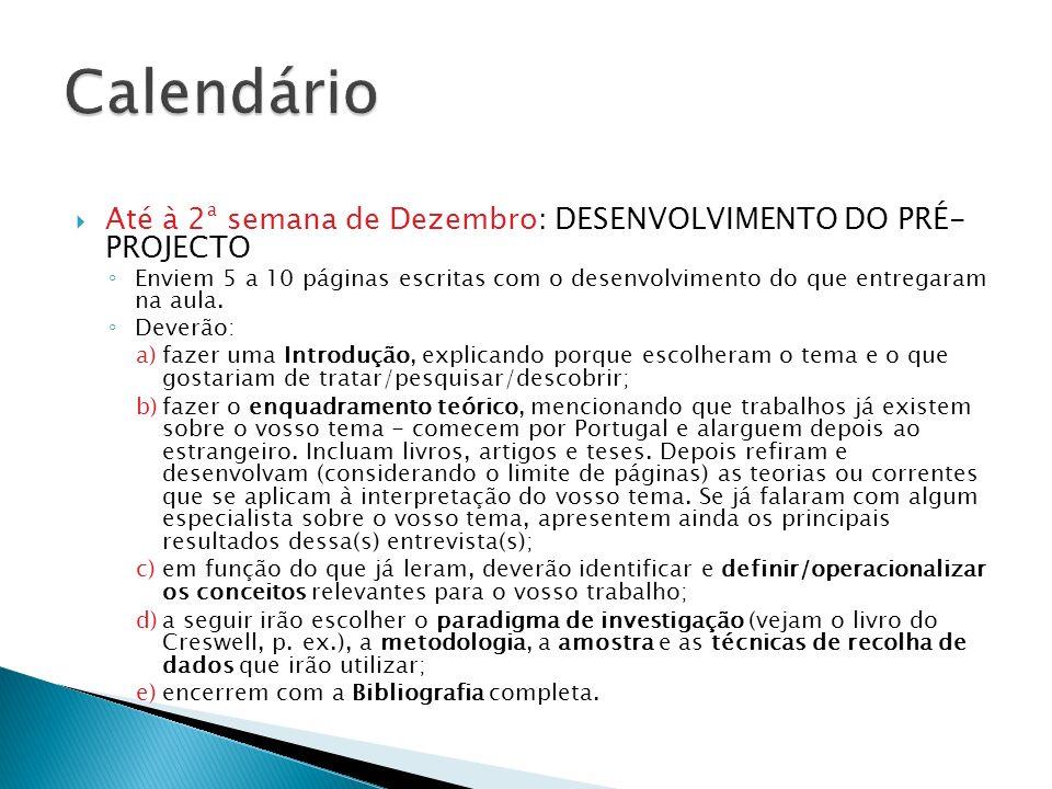 Calendário Até à 2ª semana de Dezembro: DESENVOLVIMENTO DO PRÉ- PROJECTO.