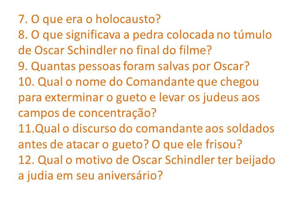 7. O que era o holocausto. 8.