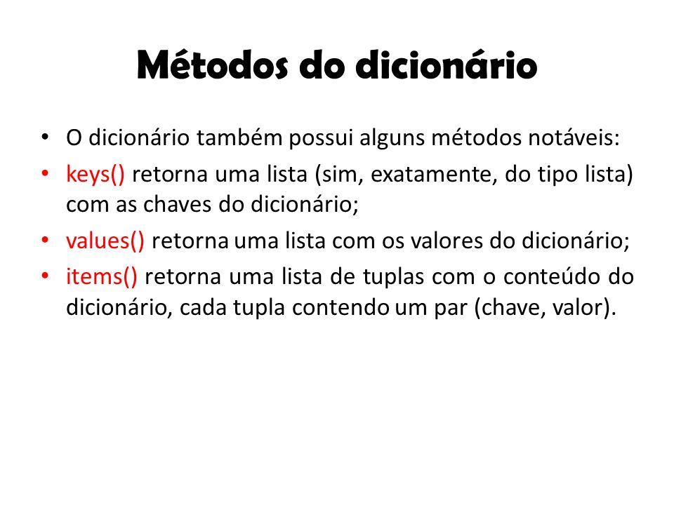 Métodos do dicionário O dicionário também possui alguns métodos notáveis: