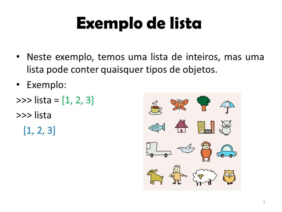 Exemplo de lista Neste exemplo, temos uma lista de inteiros, mas uma lista pode conter quaisquer tipos de objetos.