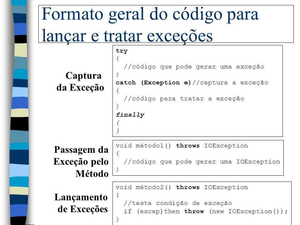 Formato geral do código para lançar e tratar exceções