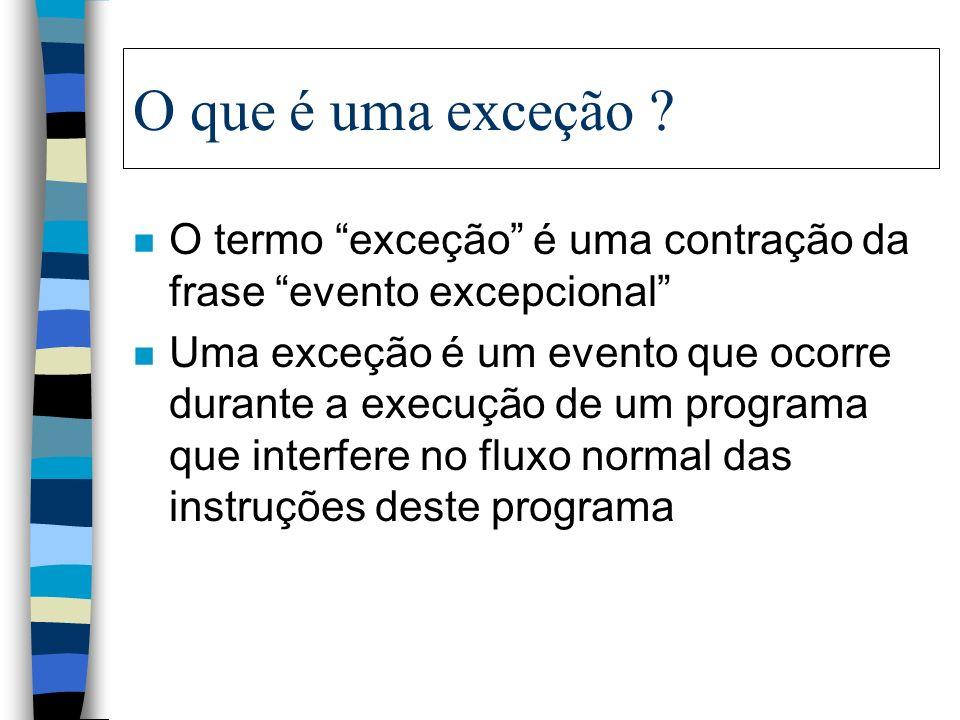 O que é uma exceção O termo exceção é uma contração da frase evento excepcional