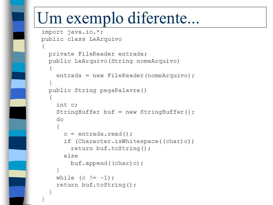 Um exemplo diferente... import java.io.*; public class LeArquivo {