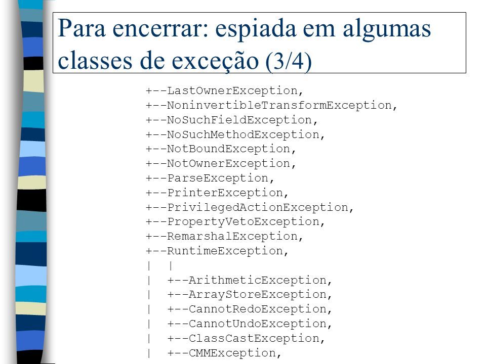 Para encerrar: espiada em algumas classes de exceção (3/4)
