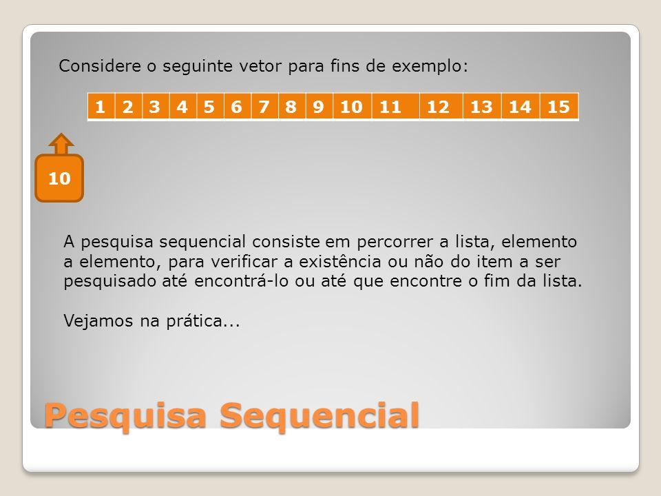 Pesquisa Sequencial Considere o seguinte vetor para fins de exemplo: 1