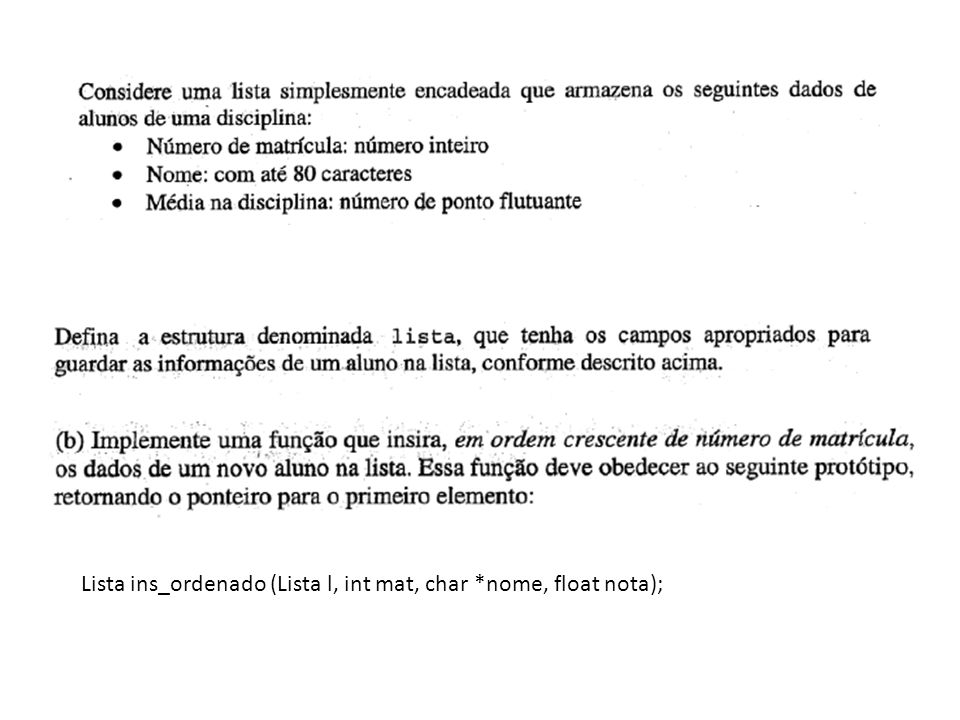 Lista ins_ordenado (Lista l, int mat, char *nome, float nota);