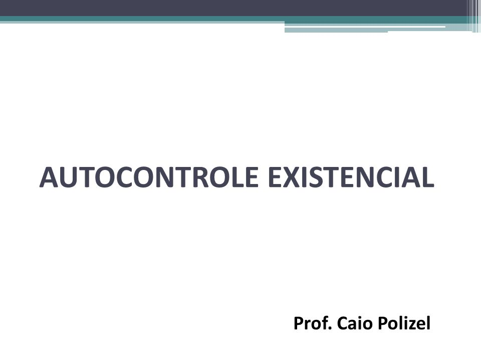 AUTOCONTROLE EXISTENCIAL