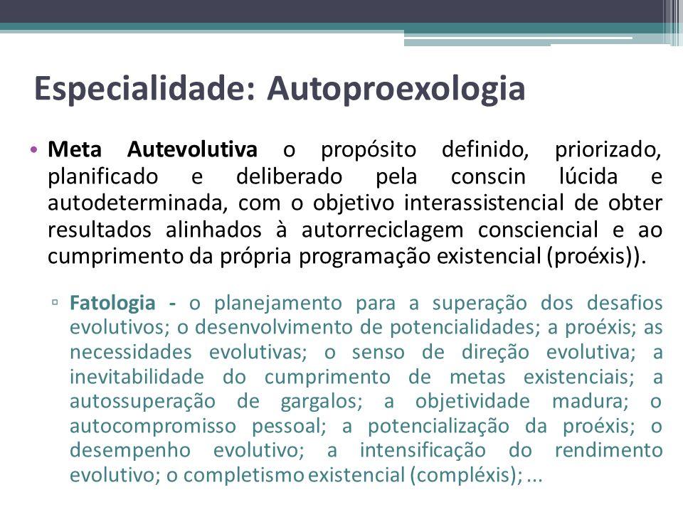 Especialidade: Autoproexologia