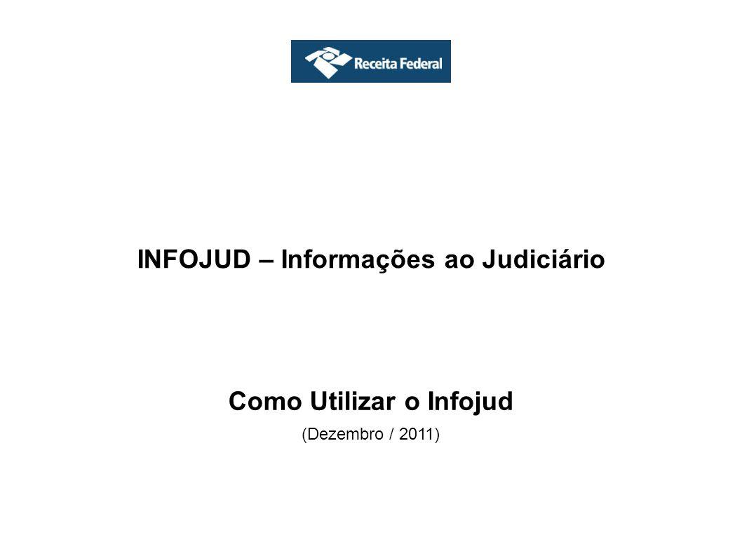 INFOJUD – Informações ao Judiciário Como Utilizar o Infojud
