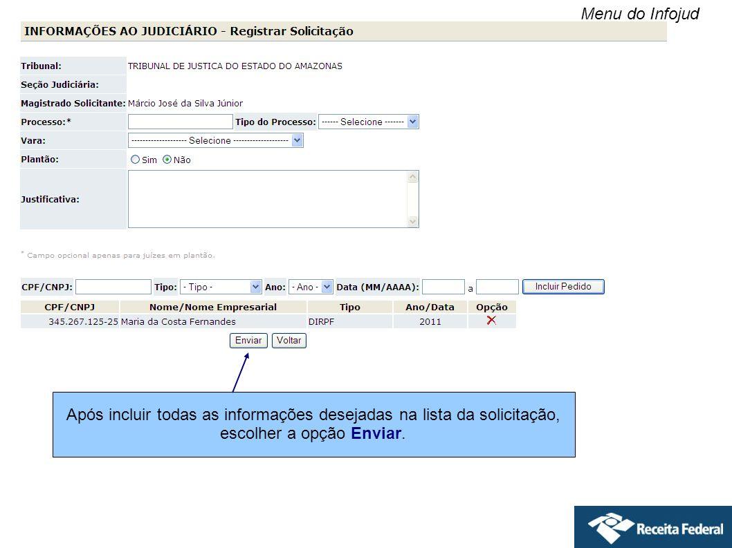 Menu do Infojud Após incluir todas as informações desejadas na lista da solicitação, escolher a opção Enviar.