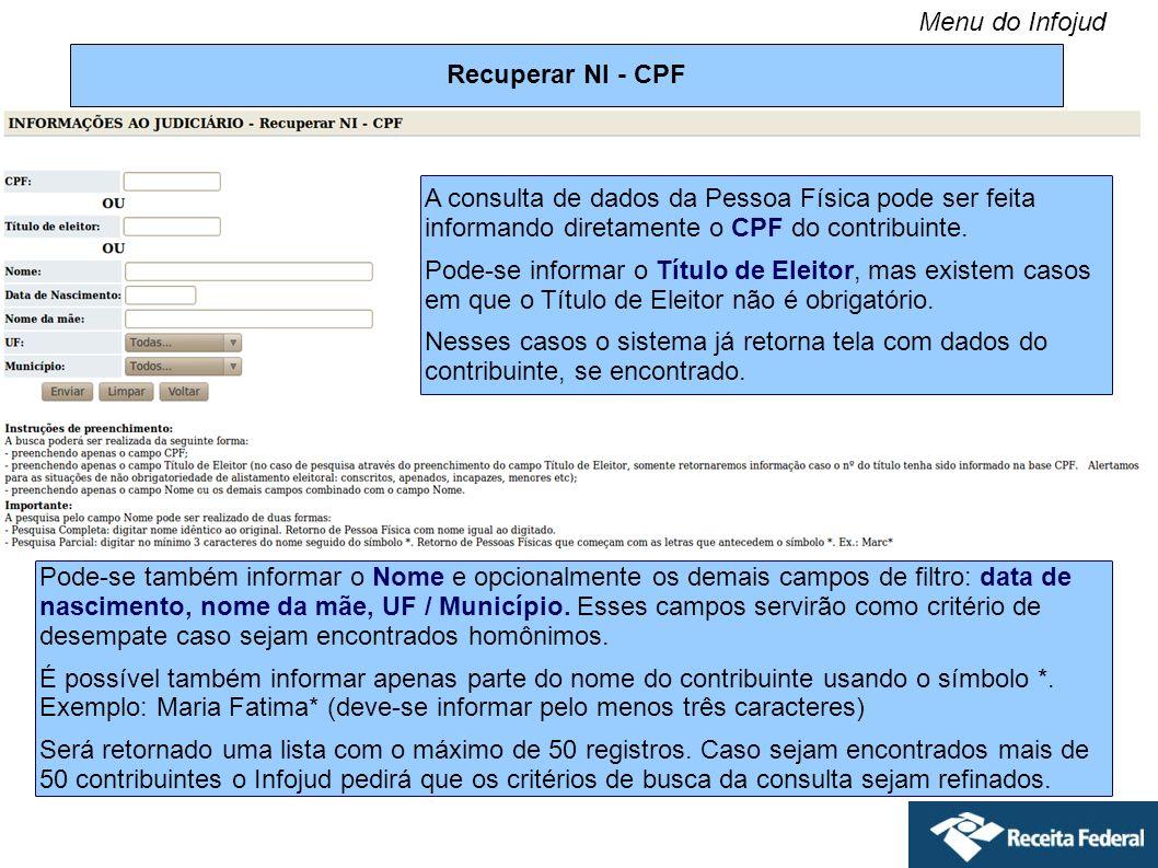 Menu do Infojud Recuperar NI - CPF. A consulta de dados da Pessoa Física pode ser feita informando diretamente o CPF do contribuinte.