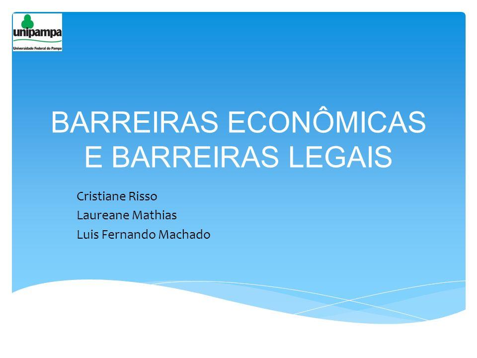 BARREIRAS ECONÔMICAS E BARREIRAS LEGAIS
