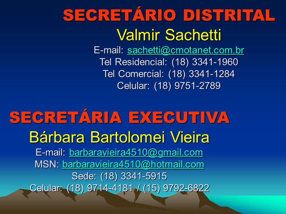 SECRETÁRIO DISTRITAL Valmir Sachetti E-mail: sachetti@cmotanet. com