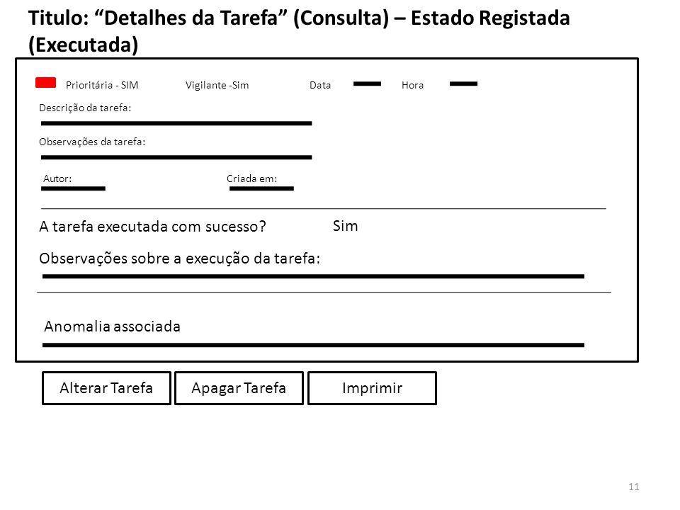 Titulo: Detalhes da Tarefa (Consulta) – Estado Registada (Executada)
