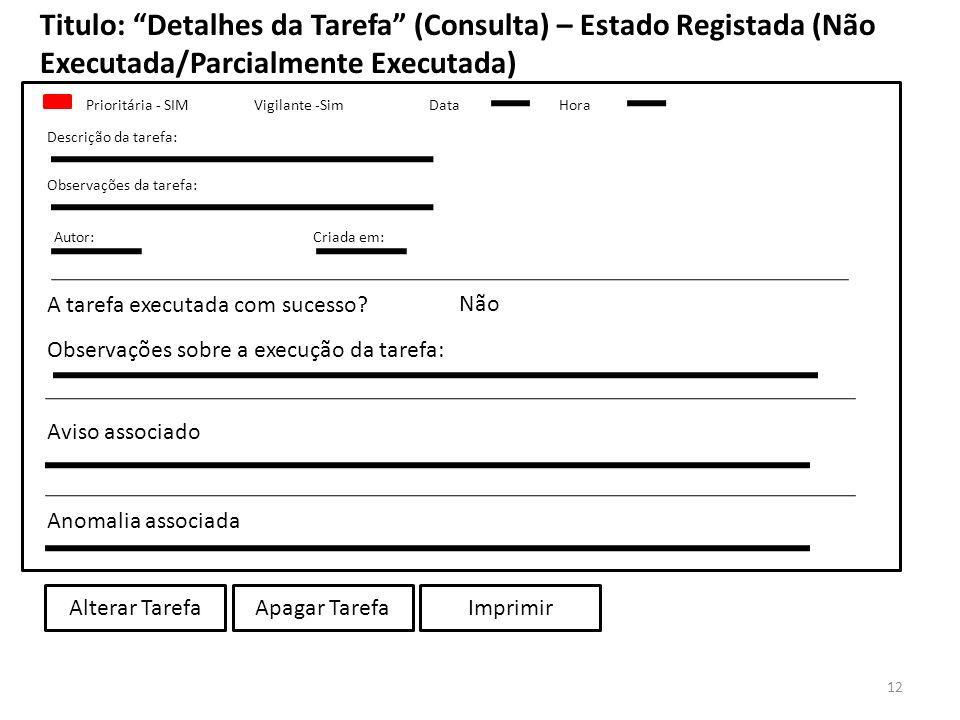 Titulo: Detalhes da Tarefa (Consulta) – Estado Registada (Não Executada/Parcialmente Executada)