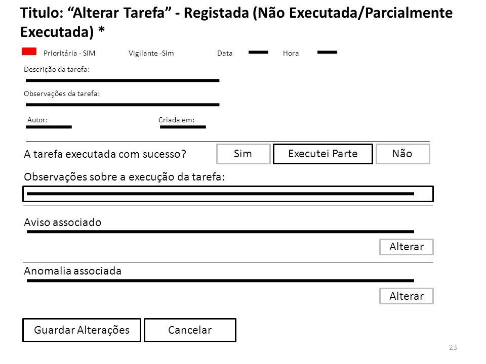 Titulo: Alterar Tarefa - Registada (Não Executada/Parcialmente Executada) *