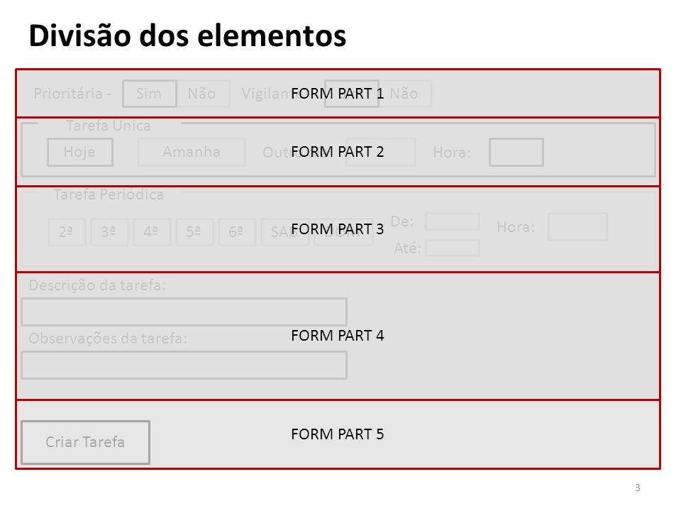 Divisão dos elementos FORM PART 1 Prioritária - Não Sim Vigilante -