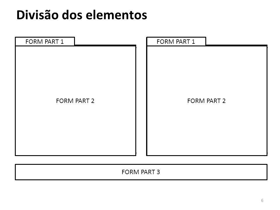 Divisão dos elementos FORM PART 1 FORM PART 1 FORM PART 2 FORM PART 2