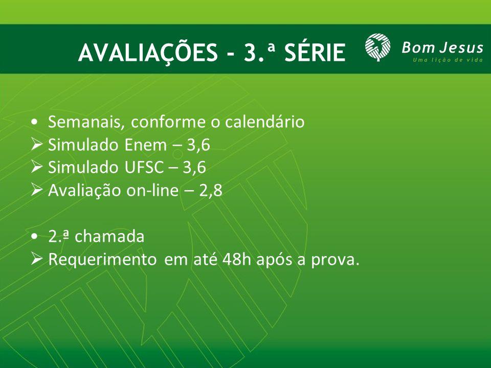 AVALIAÇÕES - 3.ª SÉRIE Semanais, conforme o calendário