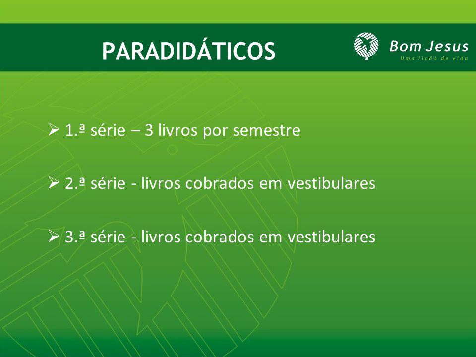 PARADIDÁTICOS 1.ª série – 3 livros por semestre