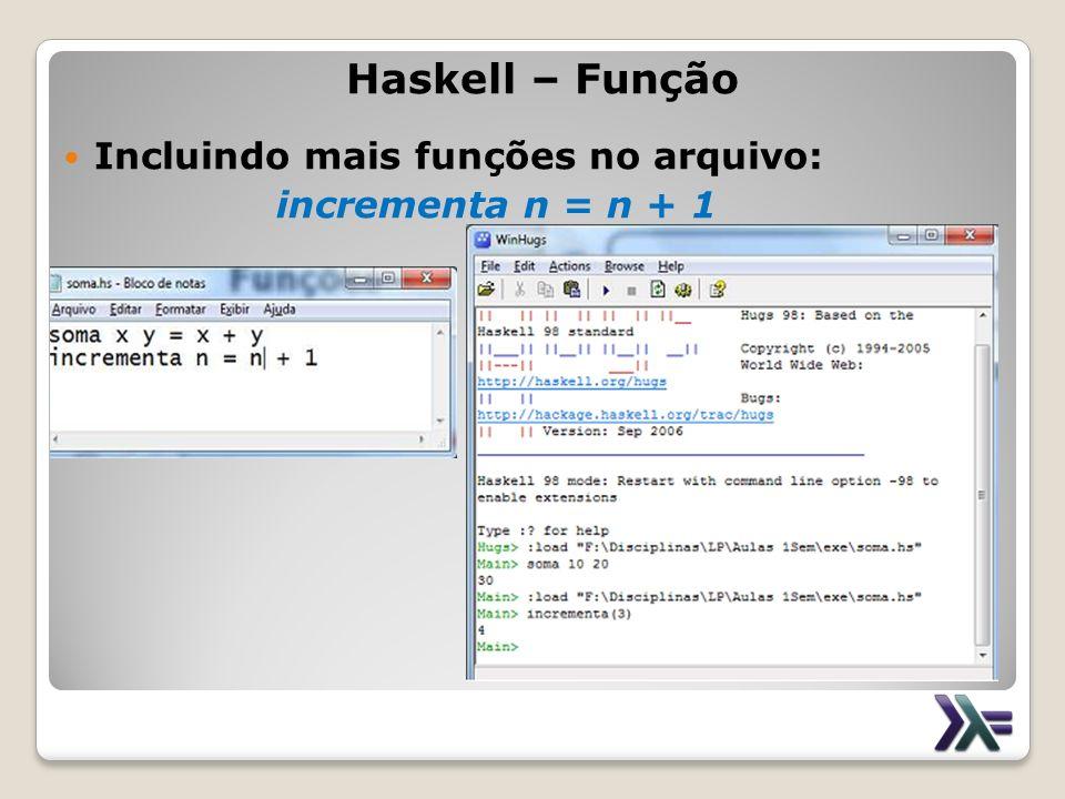 Haskell – Função Incluindo mais funções no arquivo:
