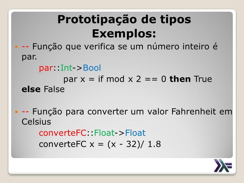 Prototipação de tipos Exemplos: