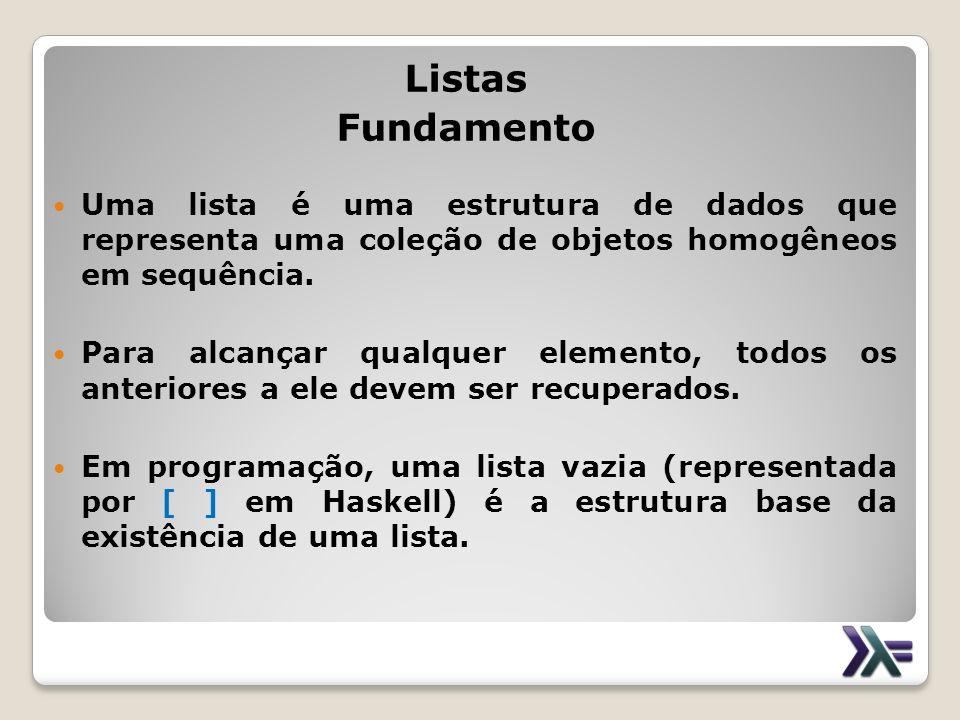 Listas Fundamento. Uma lista é uma estrutura de dados que representa uma coleção de objetos homogêneos em sequência.