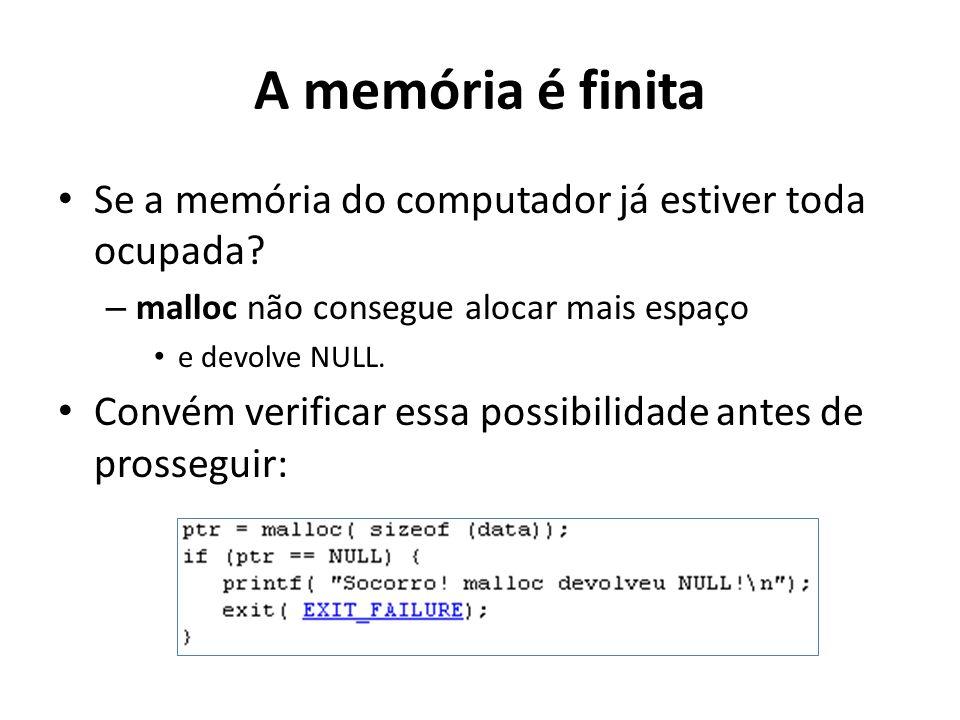 A memória é finita Se a memória do computador já estiver toda ocupada
