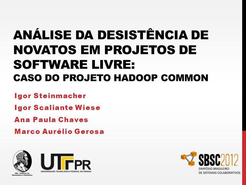 Análise da Desistência de Novatos em Projetos de Software Livre: Caso do Projeto Hadoop Common