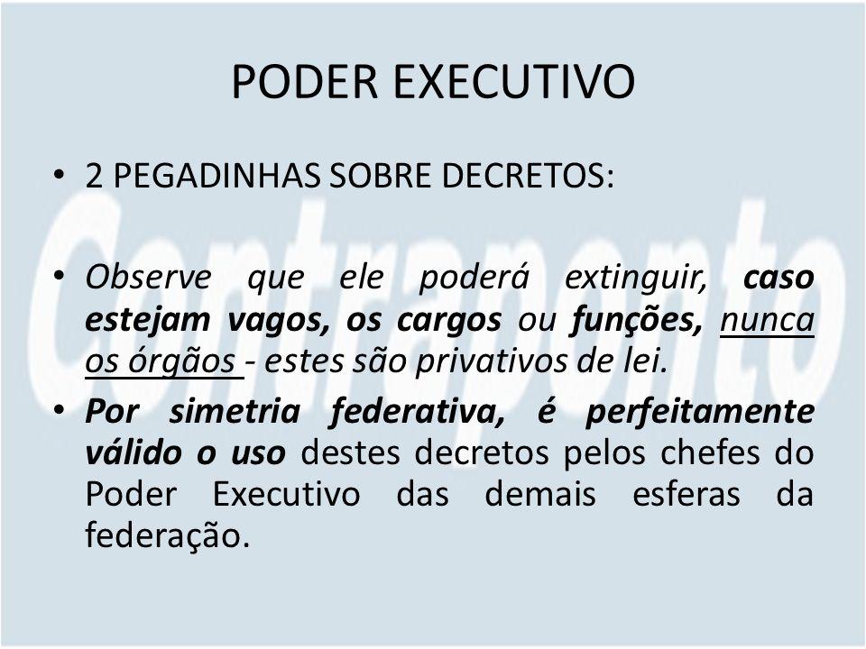 PODER EXECUTIVO 2 PEGADINHAS SOBRE DECRETOS: