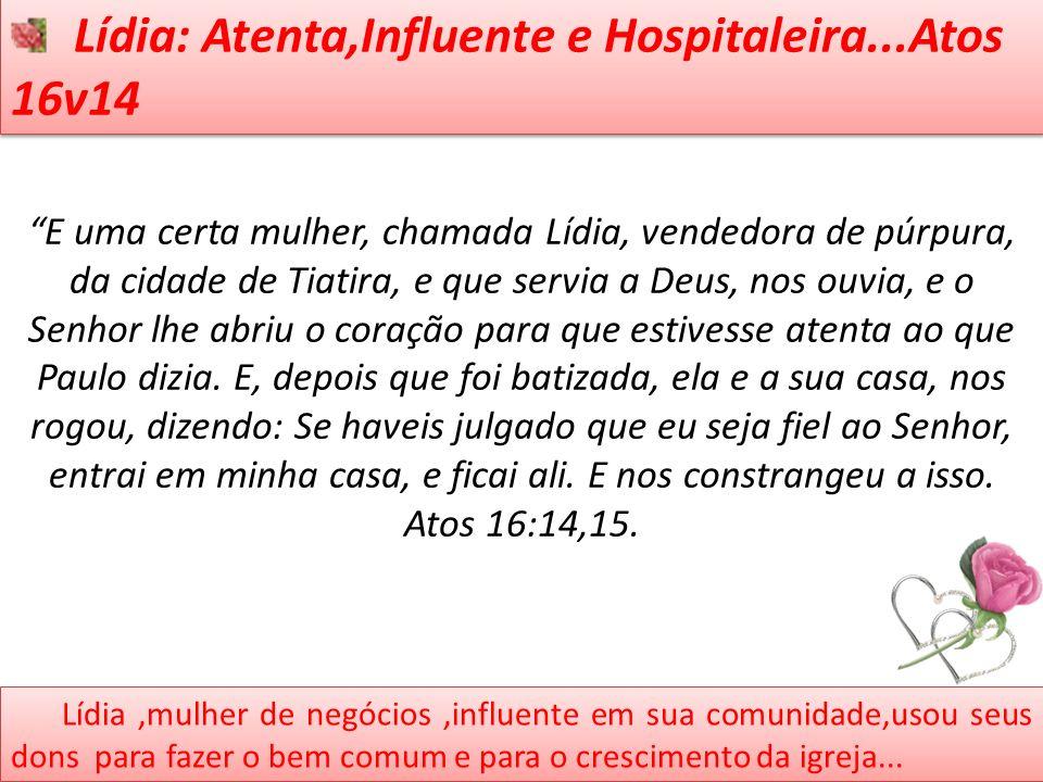 Lídia: Atenta,Influente e Hospitaleira...Atos 16v14