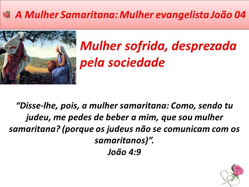 A Mulher Samaritana: Mulher evangelista João 04