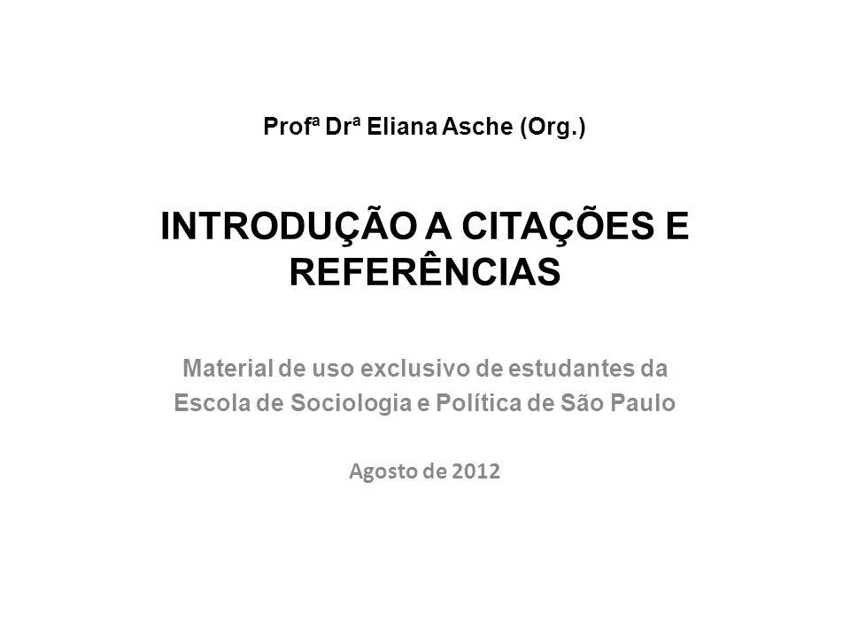 Profª Drª Eliana Asche (Org.)