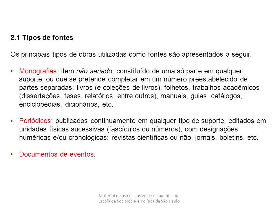 2.1 Tipos de fontes Os principais tipos de obras utilizadas como fontes são apresentados a seguir.
