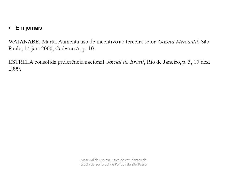 Em jornais WATANABE, Marta. Aumenta uso de incentivo ao terceiro setor. Gazeta Mercantil, São Paulo, 14 jan. 2000, Caderno A, p. 10.