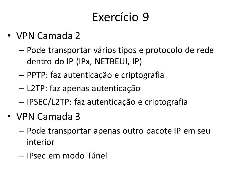 Exercício 9 VPN Camada 2 VPN Camada 3