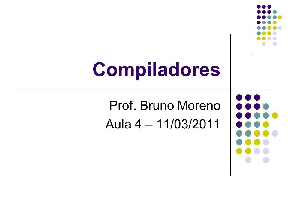 Prof. Bruno Moreno Aula 4 – 11/03/2011