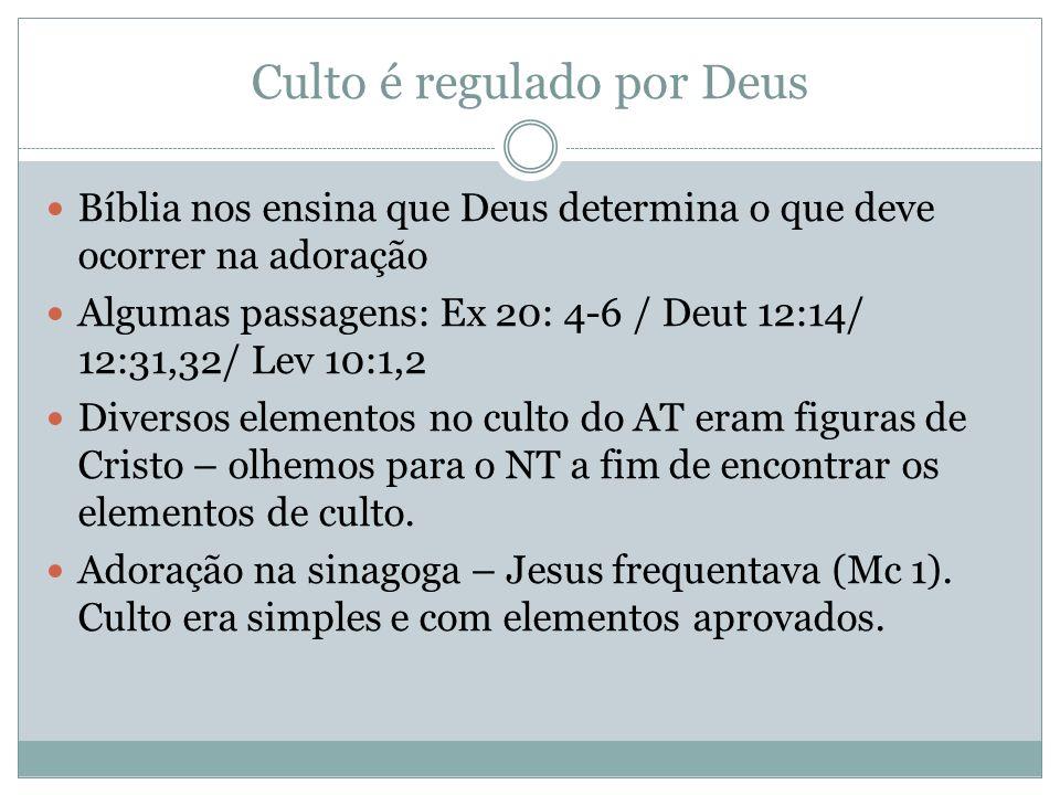 Culto é regulado por Deus