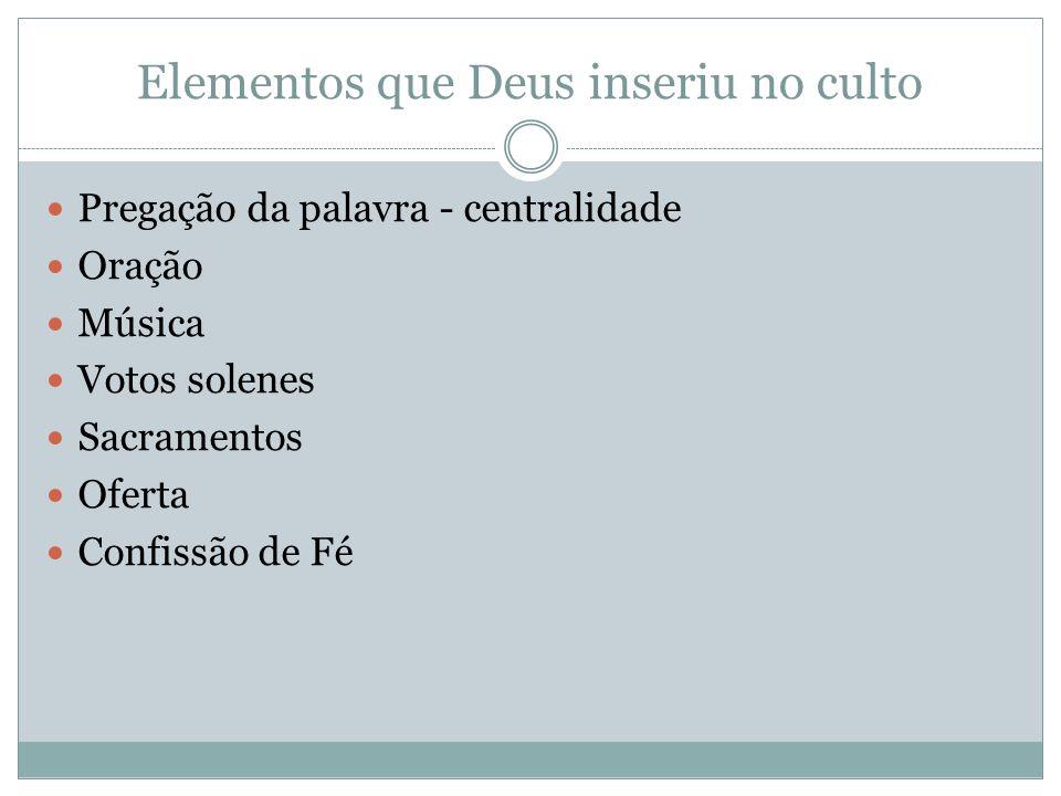 Elementos que Deus inseriu no culto